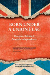 Born Under a Union Flag (ISBN: 9781910021125)
