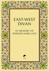 East-West Divan - Agnieszka Dobrowolska, Bruno Ronfard, Abbas Hilmi, Rasheed El-Enany, Joachim Sartorius, T. G. Fraser, Hassan bin Talal, Hans Kung, Alaa Al Aswany, Ara (ISBN: 9781909942028)