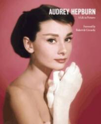 Audrey Hepburn A Life in Pictures (ISBN: 9781909815353)