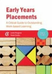 Early Years Placements - A Critical Guide to Outstanding Work-Based Learning (ISBN: 9781909682658)