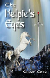 The Kelpie's Eyes (ISBN: 9781909411296)