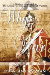 Why War: A Biblical Approach to the Armour of God and Spiritual Warfare (ISBN: 9781909132399)
