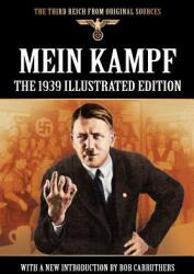 Mein Kampf - The 1939 Illustrated Edition - Adolf Hitler (ISBN: 9781908538093)