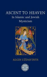 Ascent to Heaven in Islamic and Jewish Mysticism (ISBN: 9781908092021)
