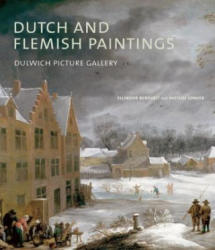 Dutch and Flemish Paintings - Dulwich Picture Gallery (ISBN: 9781907804748)