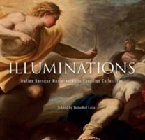 Illuminations: Italian Baroque Masterworks in Canadian Collections (ISBN: 9781907804571)