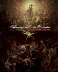 Heaven and Earth Unveiled: European Treasures from the Tanenbaum Collection (ISBN: 9781907804557)