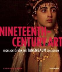 Nineteenth-Century Art - Highlights from the Tanenbaum Collection at the Art Gallery of Hamilton (ISBN: 9781907804502)