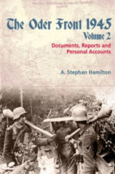 Oder Front 1945, Volume 2 - A. Stephan Hamilton (ISBN: 9781907677267)
