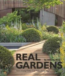 Real Gardens - Adam Frost (ISBN: 9781905959488)