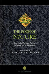 The Book of Nature: A Sourcebook of Spiritual Perspectives on Nature and the Environment (ISBN: 9781904510154)
