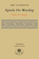 Epistle on Worship - Risalat Al-'Ubudiyya (ISBN: 9781903682494)