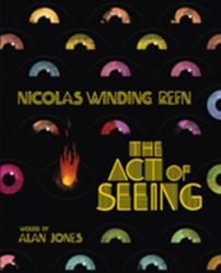 Nicolas Winding Refn: Act of Seeing - Vintage American Movie Posters Through the Eyes of a Fearless Dreamer (ISBN: 9781903254790)
