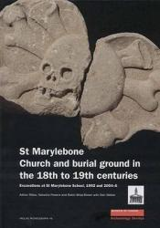 St Marylebone Church and Burial Ground in the 18th to 19th Centuries - Adrian Miles, Don Walker, Natasha Powers, Robin Wroe-Brown (ISBN: 9781901992793)