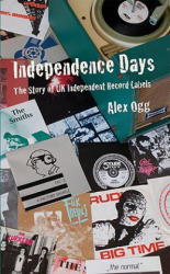 Independence Days - Alex Ogg (ISBN: 9781901447415)