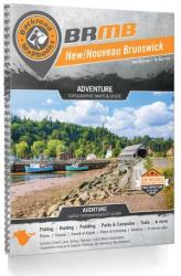 Backroad Mapbook: New/Nouveau Brunswick, Second Edition: Outdoor Recreation Guide (ISBN: 9781897225752)