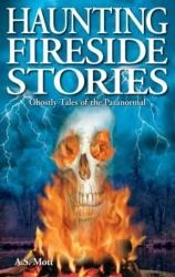 Haunting Fireside Stories - Ghostly Tales of the Paranormal (ISBN: 9781894877558)