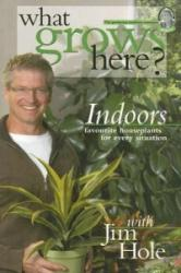 What Grows Here? Indoors - Favorite Houseplants for Every Situation (ISBN: 9781894728065)