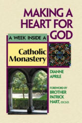 Making a Heart for God: A Week Inside a Catholic Monastery (ISBN: 9781893361492)