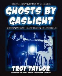 Ghosts by Gaslight (ISBN: 9781892523495)