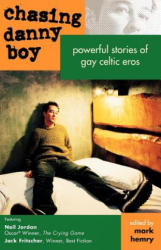 Chasing Danny Boy: Powerful Stories of Gay Celtic Eros (ISBN: 9781890834319)
