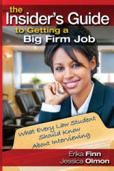 Insider's Guide to Getting a Big Firm Job - What Every Law Student Should Know About Interviewing (ISBN: 9781888960143)
