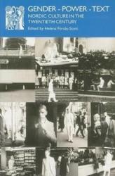 Gender - Power - Text - Nordic Culture in the Twentieth Century (ISBN: 9781870041607)