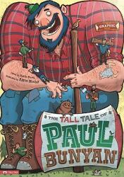 The Tall Tale of Paul Bunyan: The Graphic Novel (ISBN: 9781434222688)