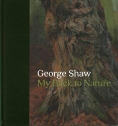 George Shaw - My Back to Nature (ISBN: 9781857096033)