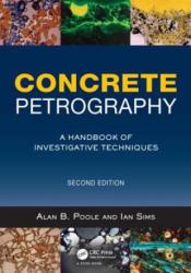 Concrete Petrography - A Handbook of Investigative Techniques (ISBN: 9781856176903)