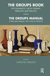 Groups Book - Psychoanalytic Group Therapy: Principles and Practice (ISBN: 9781855758506)