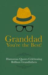 Grandad - You're the Best! (ISBN: 9781853759505)