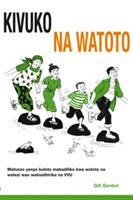 Kivuko Cha Watoto - Mafunzo Jeuzi kwa Watoto na Walezi Walio Athirika na Vvu (ISBN: 9781853399138)