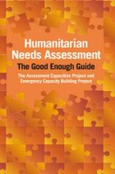 Humanitarian Needs Assessment - The Good Enough Guide (ISBN: 9781853398636)