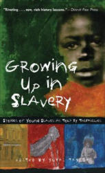 Growing Up in Slavery - Stories of Young Slaves as Told by Themselves (ISBN: 9781556526350)