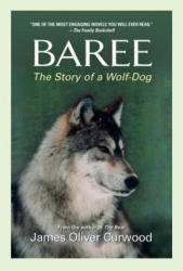 Baree: The Story of a Wolf-Dog (ISBN: 9781557041326)