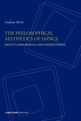 Philosophical Aesthetics of Dance - Identity, Performance and Understanding (ISBN: 9781852731496)