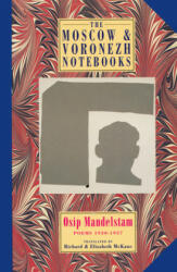Moscow and Voronezh Notebooks - Osip Mandelštam (ISBN: 9781852246310)