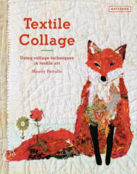 Textile Collage - Mandy Pattullo (ISBN: 9781849943741)