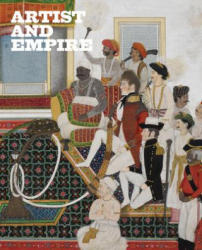 Artists and Empire - Facing Britain's Imperial Past (ISBN: 9781849763431)