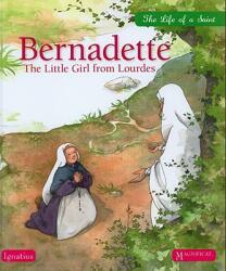 Bernadette: The Little Girl from Lourdes (ISBN: 9781586175108)