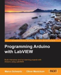 Programming Arduino with LabVIEW (ISBN: 9781849698221)