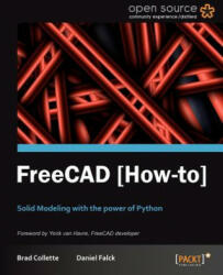 Falck, Daniel: FreeCAD How to: Solid Modeling with the Power of Python (ISBN: 9781849518864)