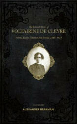 The Selected Works of Voltairine de Cleyre: Poems, Essays, Sketches and Stories, 1885-1911 (ISBN: 9781849352567)