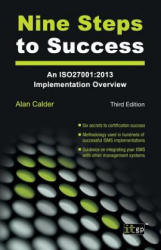 Nine Steps to Success - An ISO27001: 2013 Implementation Overview (ISBN: 9781849288231)