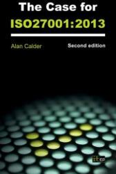 Case for ISO 27001 - Alan Calder (ISBN: 9781849285308)