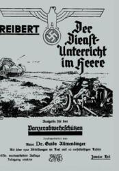 Reibert. Der Dienstunterricht Im Heere - Ausgabe Fur Panzerabwehrschutzen - Allmendiinger MAJ Dr Guido (ISBN: 9781847343147)