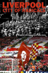 Liverpool City of Radicals - John Belchem (ISBN: 9781846316470)