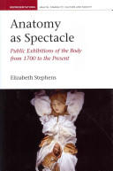 Anatomy as Spectacle - Public Exhibitions of the Body from 1700 to the Present (ISBN: 9781846316449)