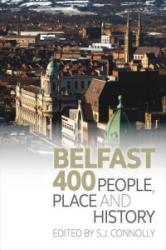 Belfast 400 - People, Place and History (ISBN: 9781846316357)